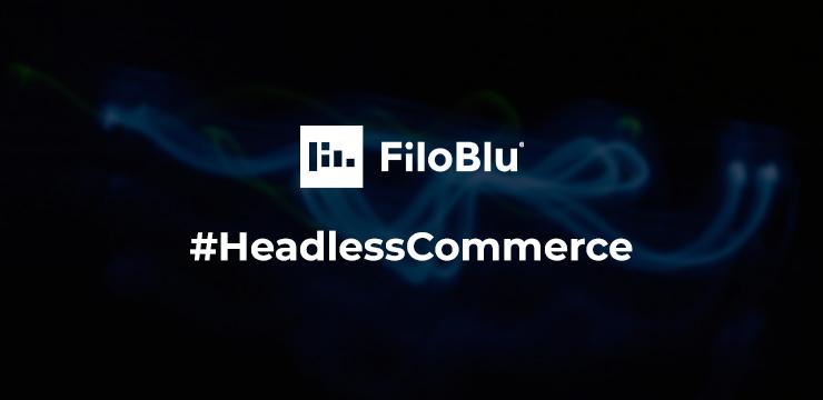 FiloBlu: performance a doppia cifra con la soluzione Headless
